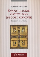Evangelismo cattolico (secoli XIV-XVII). Proposte di lettura