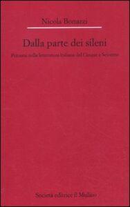Libro Dalla parte dei Sileni. Percorsi nella letteratura italiana del Cinque e Seicento Nicola Bonazzi
