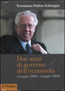 Due anni di governo dell'economia (maggio 2006 - maggio 2008) - Tommaso Padoa Schioppa - copertina