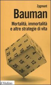 Mortalità, immortalità e altre strategie di vita