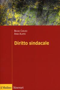 Diritto sindacale - Bruno Caruso,Anna Alaimo - copertina