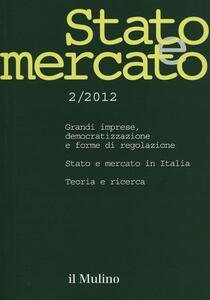 Stato e mercato. Quadrimestrale di analisi dei meccanismi e delle istituzioni sociali, politiche ed economiche (2012). Vol. 2 - copertina