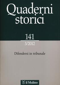 Quaderni storici (2012). Vol. 3: Difendersi in tribunale. - copertina