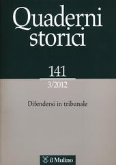 Quaderni storici (2012). Vol. 3: Difendersi in tribunale.