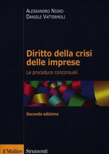 Diritto della crisi delle imprese. Le procedure concorsuali - Alessandro Nigro,Daniele Vattermoli - copertina