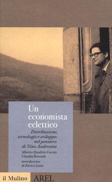 Mercatinidinataletorino.it Un economista eclettico. Distribuzione, tecnologie e sviluppo nel pensiero di Nino Andreatta Image