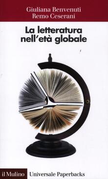 La letteratura nell'età globale - Giuliana Benvenuti,Remo Ceserani - copertina