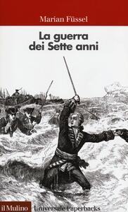 La guerra dei sette anni - Marian Füssel - copertina