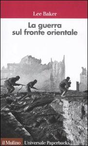 Libro La guerra sul fronte orientale Lee Baker