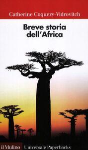 Foto Cover di Breve storia dell'Africa, Libro di Catherine Coquery Vidrovitch, edito da Il Mulino