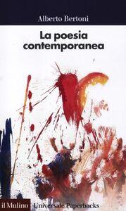 Foto Cover di La poesia contemporanea, Libro di Alberto Bertoni, edito da Il Mulino