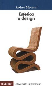 Foto Cover di Estetica e design, Libro di Andrea Mecacci, edito da Il Mulino