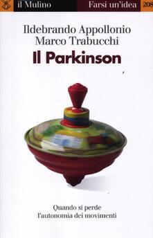 Il Parkinson. Quando si perde l'autonomia nei movimenti - Ildebrando Appollonio,Marco Trabucchi - copertina