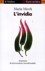 Foto Cover di L' invidia. Anatomia di un'emozione inconfessabile, Libro di Maria Miceli, edito da Il Mulino