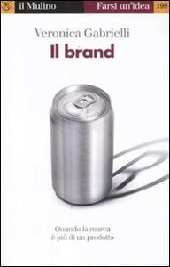 Il brand. Quando la marca è più di un prodotto - Veronica Gabrielli - copertina