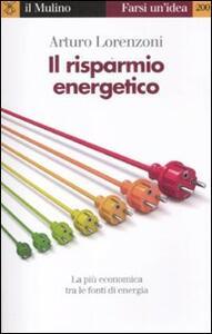 Il risparmio energetico. La più economica tra le fonti di energia - Arturo Lorenzoni - copertina