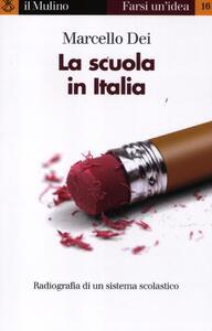 La scuola in Italia. Radiografia di un sistema scolastico