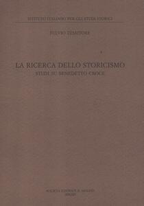 La ricerca dello storicismo. Studi su Benedetto Croce