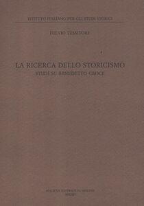 Libro La ricerca dello storicismo. Studi su Benedetto Croce Fulvio Tessitore