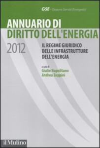 Annuario di diritto dell'energia 2012. Il regime giuridico delle infrastrutture dell'energia - copertina