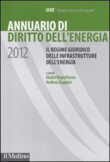 Chievoveronavalpo.it Annuario di diritto dell'energia 2012. Il regime giuridico delle infrastrutture dell'energia Image