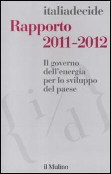 Vitalitart.it Rapporto 2011-2012. Il governo dell'energia per lo sviluppo del paese Image
