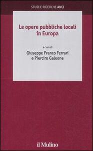 Libro Le opere pubbliche locali in Europa