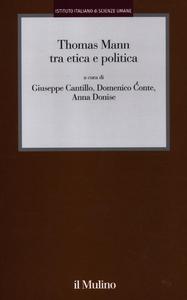 Libro Thomas Mann tra etica e politica