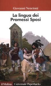 La lingua dei «Promessi sposi» - Giovanni Nencioni - copertina