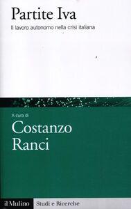 Libro Partite IVA. Il lavoro autonomo nella crisi italiana