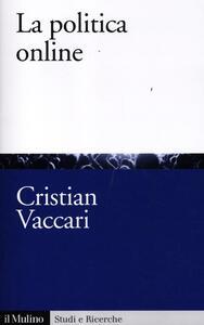 La politica online - Cristian Vaccari - copertina