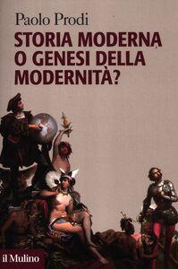 Libro Storia moderna o genesi della modernità? Paolo Prodi