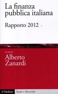 Libro La finanza pubblica italiana. Rapporto 2012
