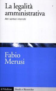 Libro La legalità amministrativa. Altri sentieri interrotti Fabio Merusi