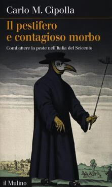 Voluntariadobaleares2014.es Il pestifero e contagioso morbo. Combattere la peste nell'Italia del Seicento Image