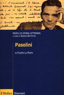 Pasolini. Profili di storia letteraria - Filippo La Porta - copertina