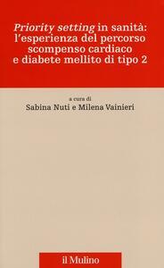 «Priority setting» in sanità: l'esperienza del percorso scompenso cardiaco e diabete mellito di tipo 2 - copertina