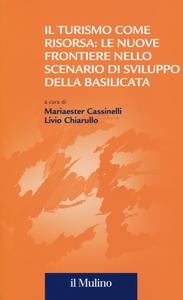 Libro Il turismo come risorsa: le nuove frontiere nello scenario di sviluppo della Basilicata