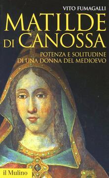Matilde di Canossa. Potenza e solitudine di una donna del Medioevo.pdf