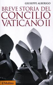 Libro Breve storia del Concilio Vaticano II (1959-1965) Giuseppe Alberigo