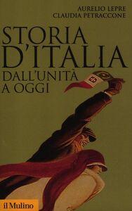 Foto Cover di Storia d'Italia dall'Unità a oggi, Libro di Aurelio Lepre,Claudia Petraccone, edito da Il Mulino