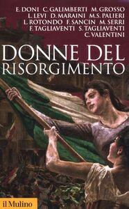 Foto Cover di Donne del Risorgimento, Libro di  edito da Il Mulino