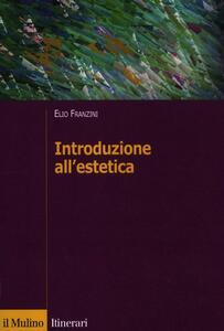 Introduzione all'estetica - Elio Franzini - copertina