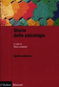 Foto Cover di Storia della psicologia, Libro di  edito da Il Mulino