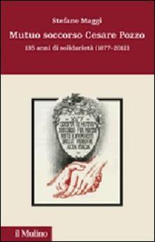 Lpgcsostenible.es Mutuo soccorso Cesare Pozzo. 140 anni di solidarietà (1877-2012) Image