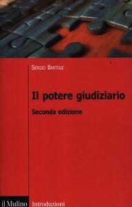 Foto Cover di Il potere giudiziario, Libro di Sergio Bartole, edito da Il Mulino