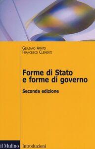 Libro Forme di Stato e forme di governo Giuliano Amato , Francesco Clementi