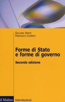 Forme di Stato e forme di governo - Giuliano Amato,Francesco Clementi - copertina