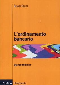 Foto Cover di L' ordinamento bancario, Libro di Renzo Costi, edito da Il Mulino