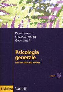 Foto Cover di Psicologia generale. Dal cervello alla mente, Libro di AA.VV edito da Il Mulino